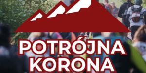 Potrójna Korona 2019. Nowy górski maraton pieszy!